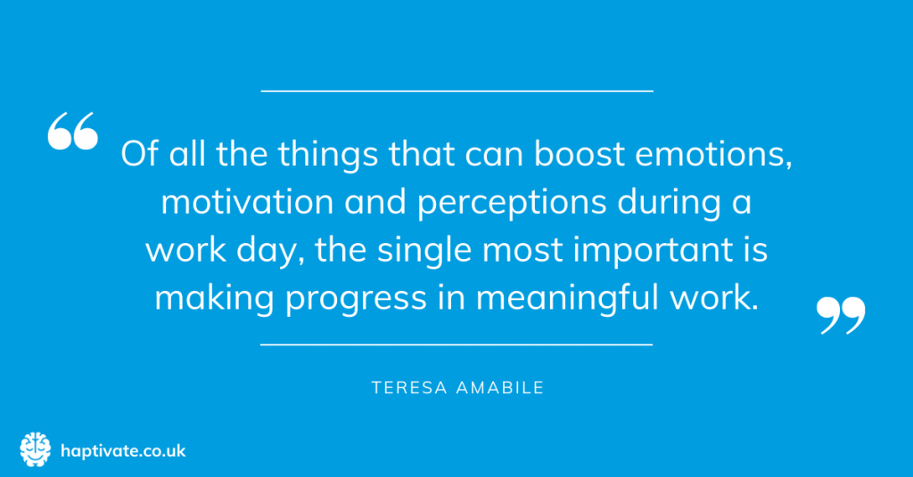 Infographic: Of all the things that can boost emotions, motivation and perceptions during a work day, the single most important is making progress in meaningful work - quote from Teresa Amabile
